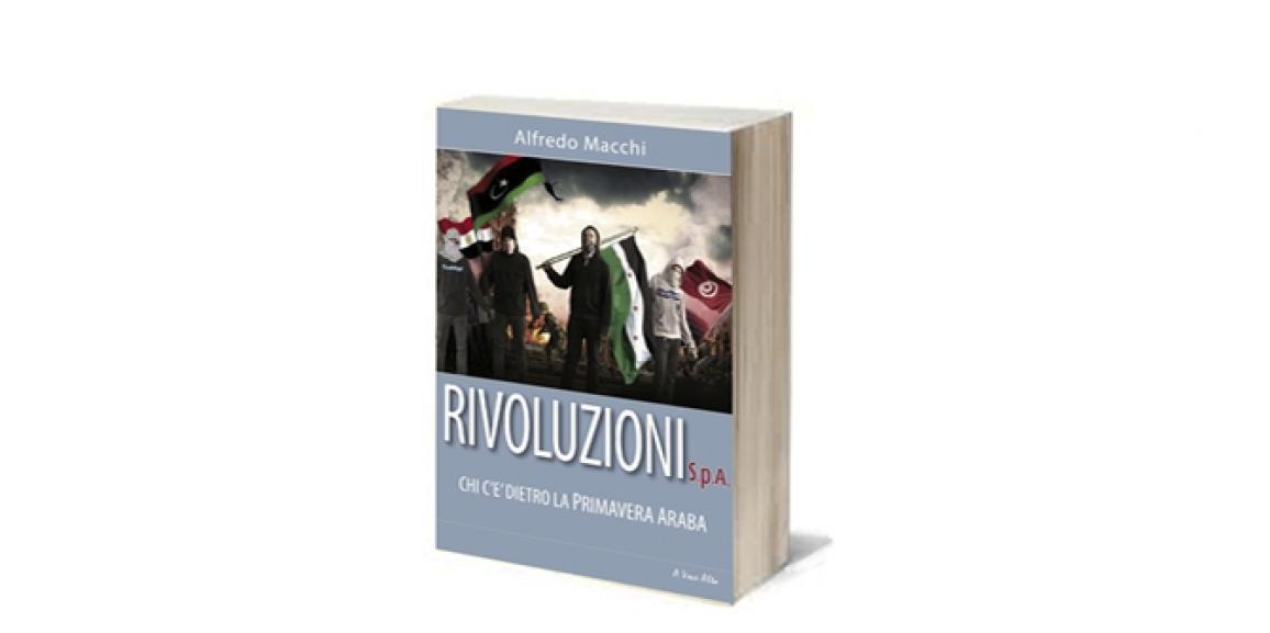 Rivoluzioni S.p.A. Chi c'è dietro la primavera araba.